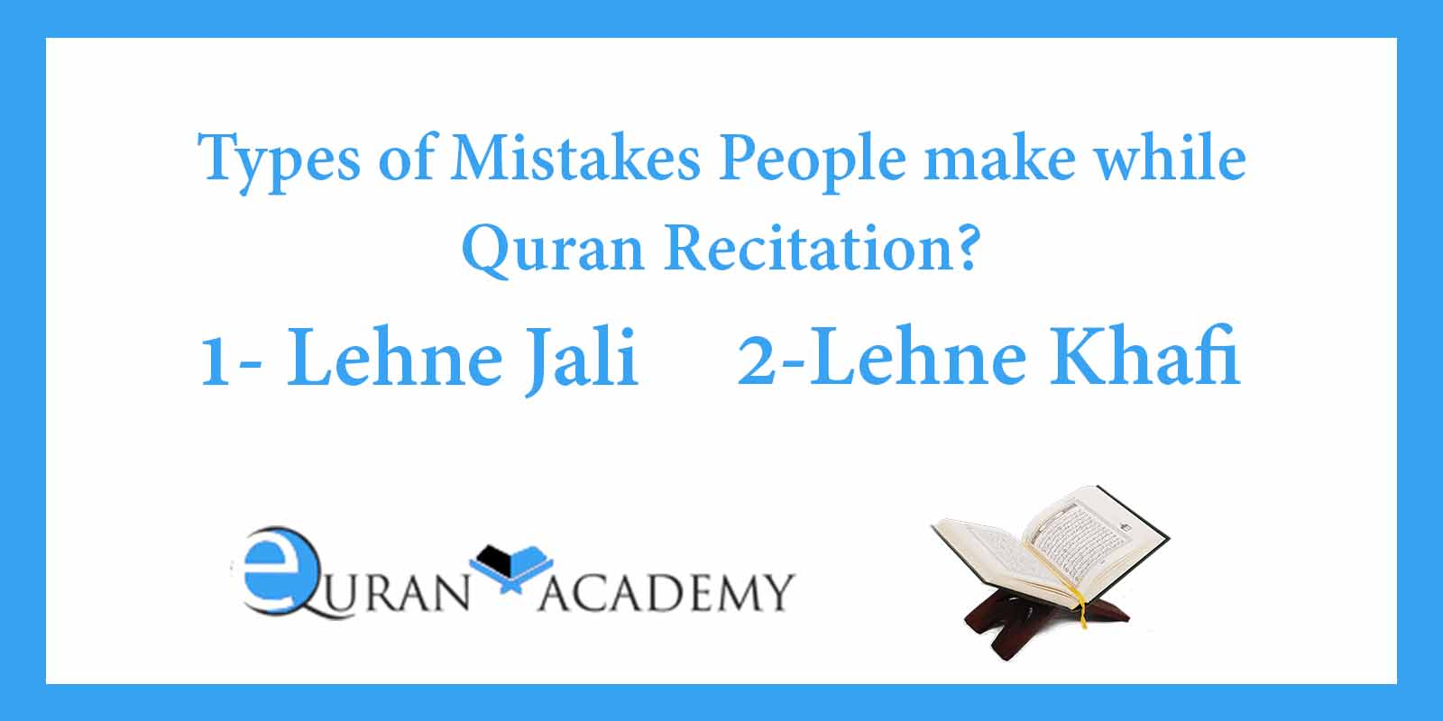 Type of Mistakes while Quran Recitation?