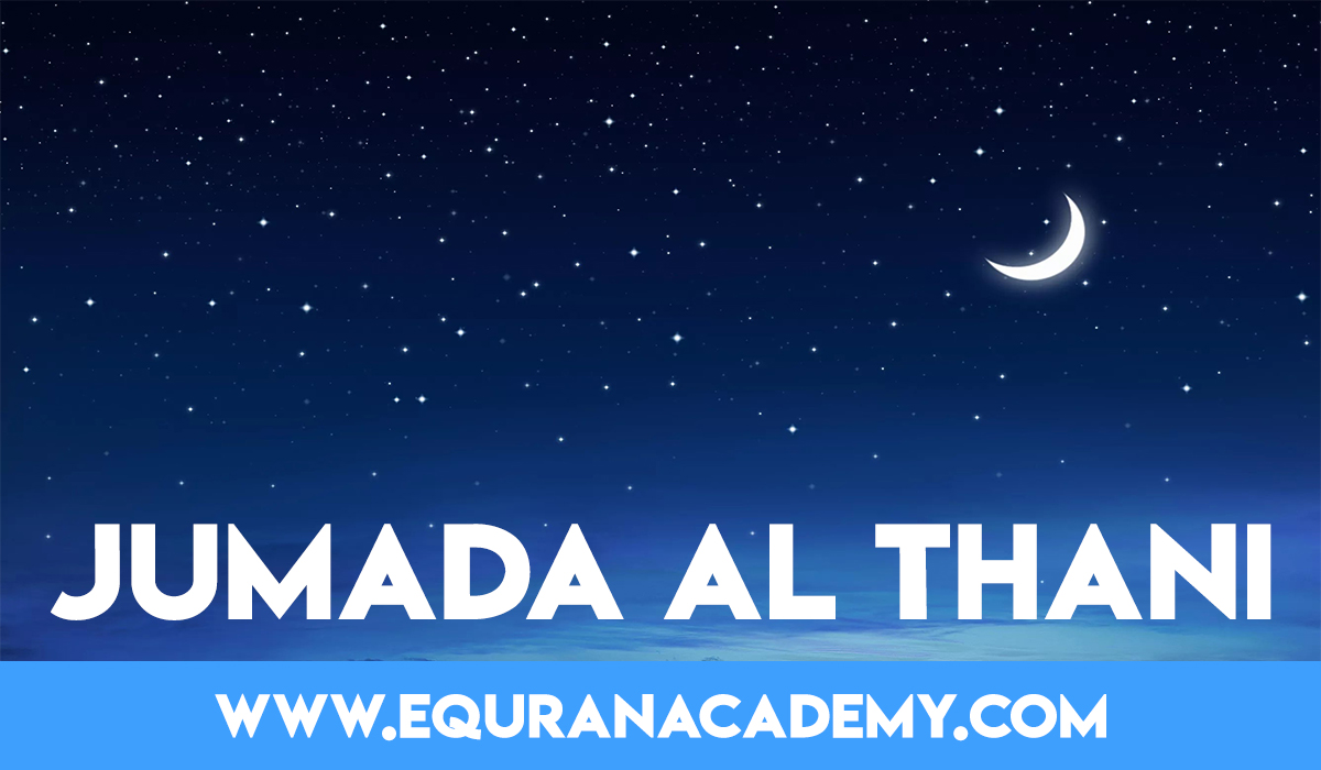 Knowing about the sixth Islamic month – Jumada al Thani