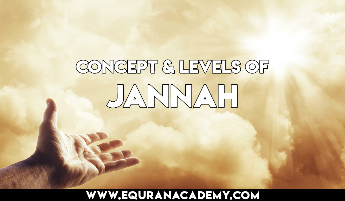 The concept and levels of Jannah in Islam