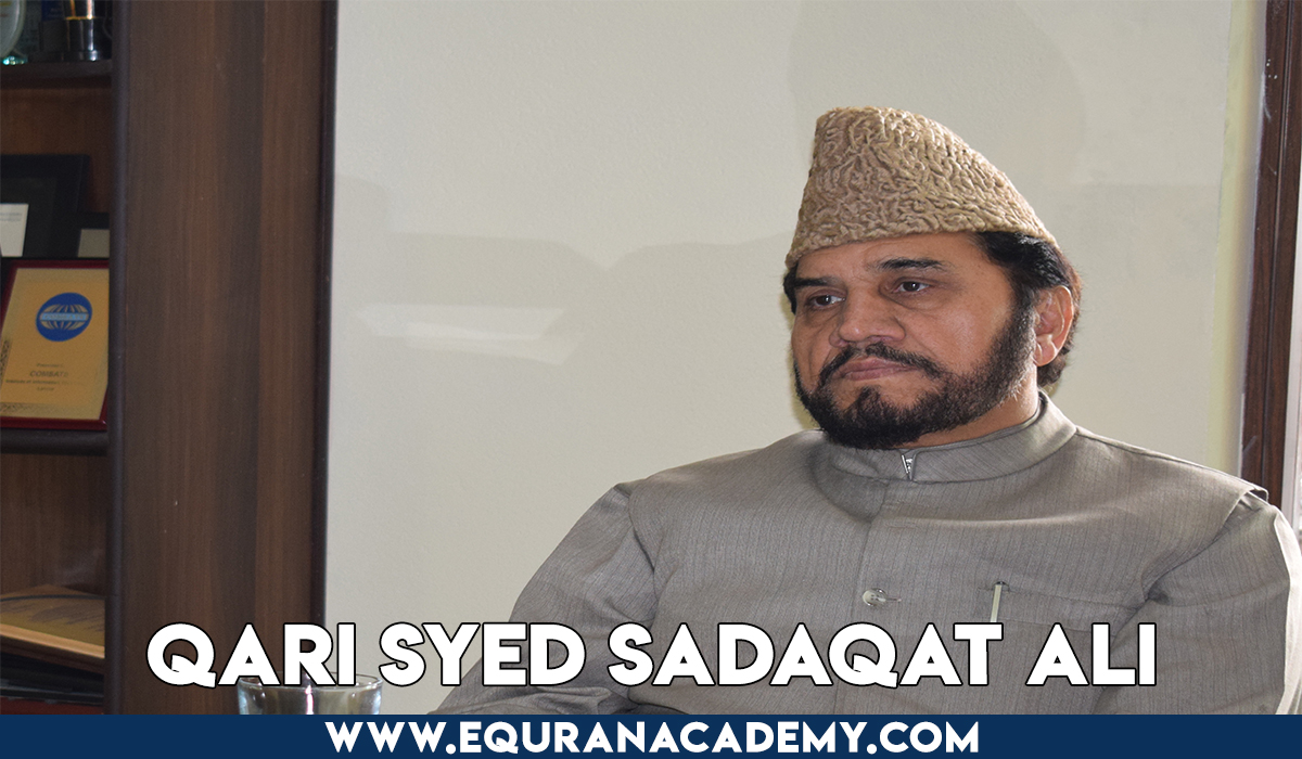 Knowing about Qari Syed Sadaqat Ali