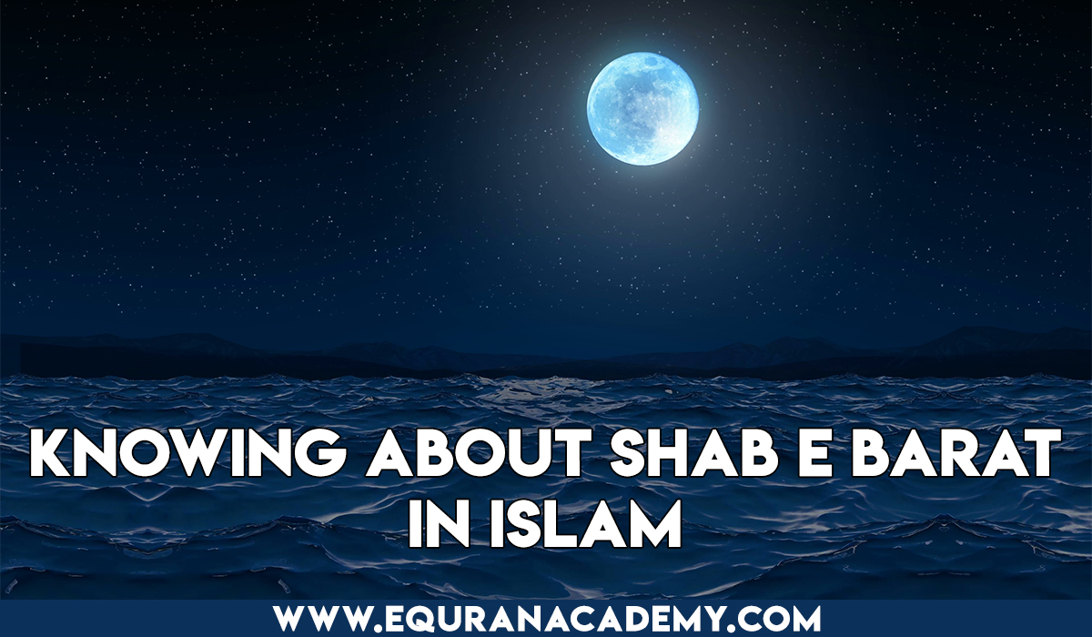 Knowing about Shab e Barat in Islam