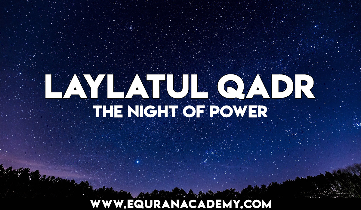 Laylatul Qadr and its importance