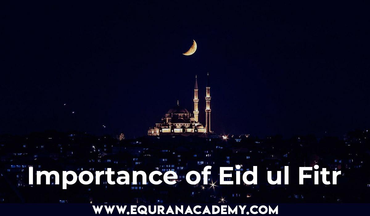 Importance of Eid ul Fitr