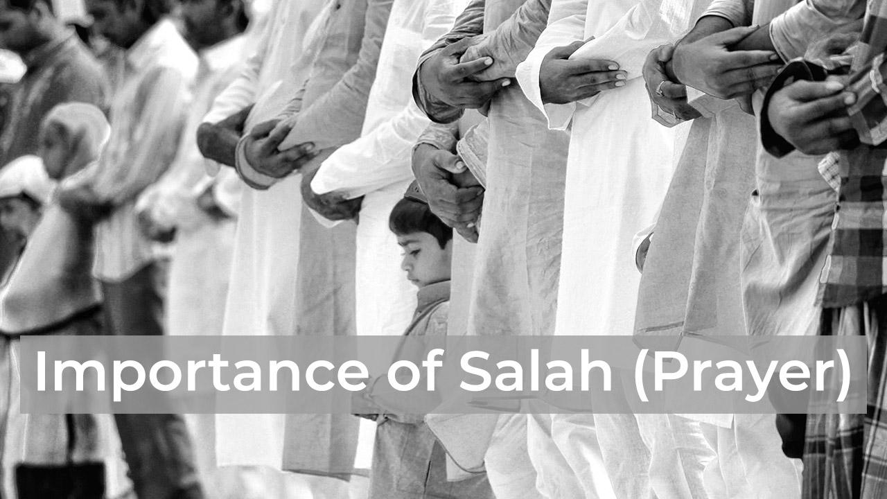 Importance of Salah (Prayer)