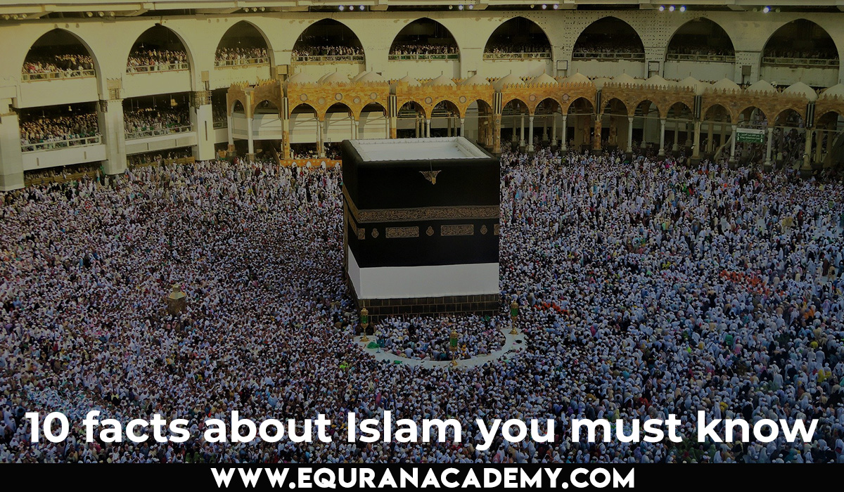 10 facts about Islam you must know