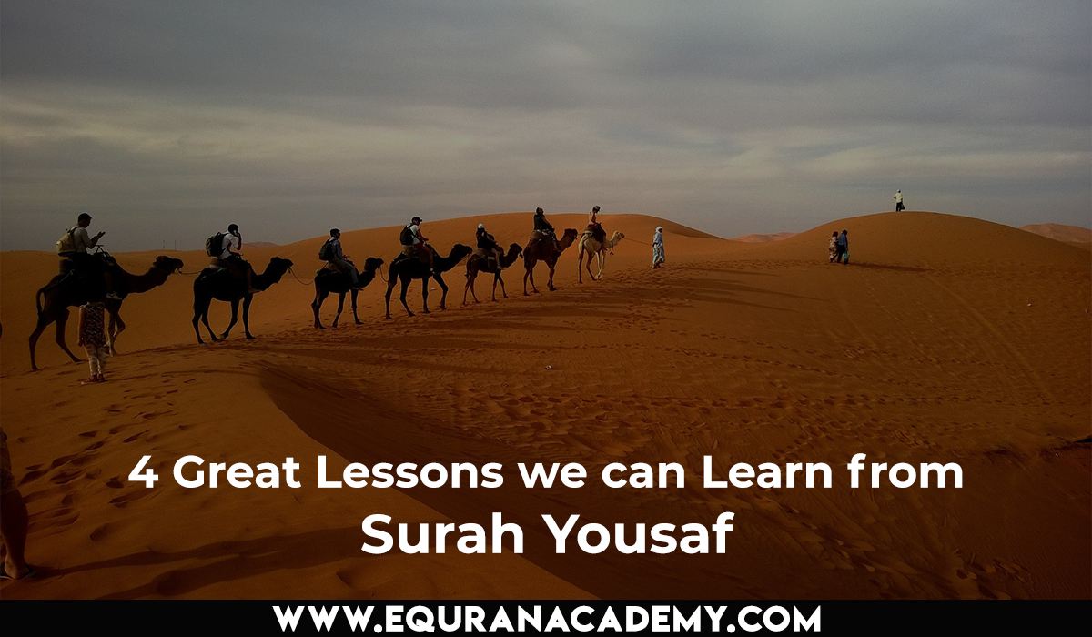 4 Great Lessons we can Learn from Surah Yousaf