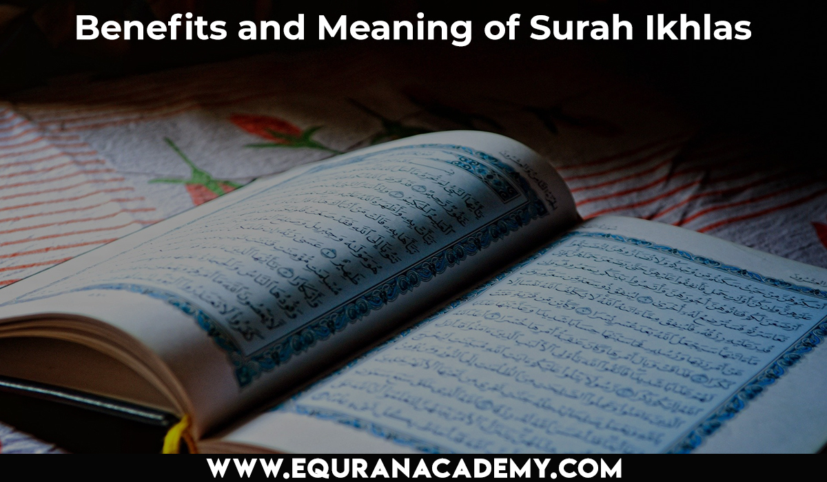 Benefits and Meaning of Surah Ikhlas