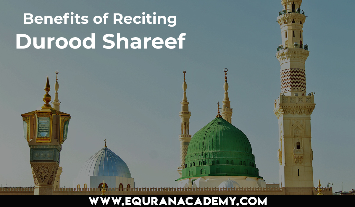 Benefits of Reciting Durood Shareef