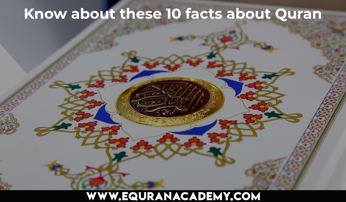 Know about these 10 facts about Quran