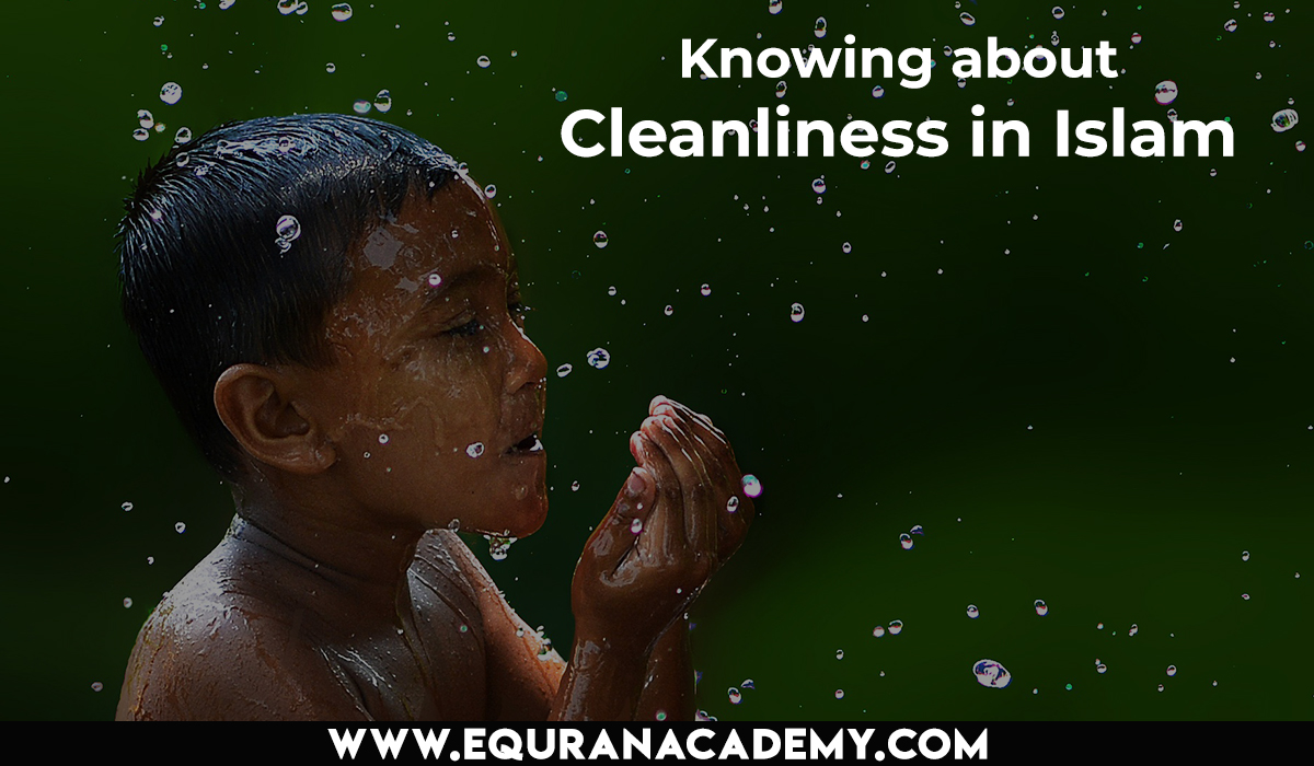 Knowing about Cleanliness in Islam