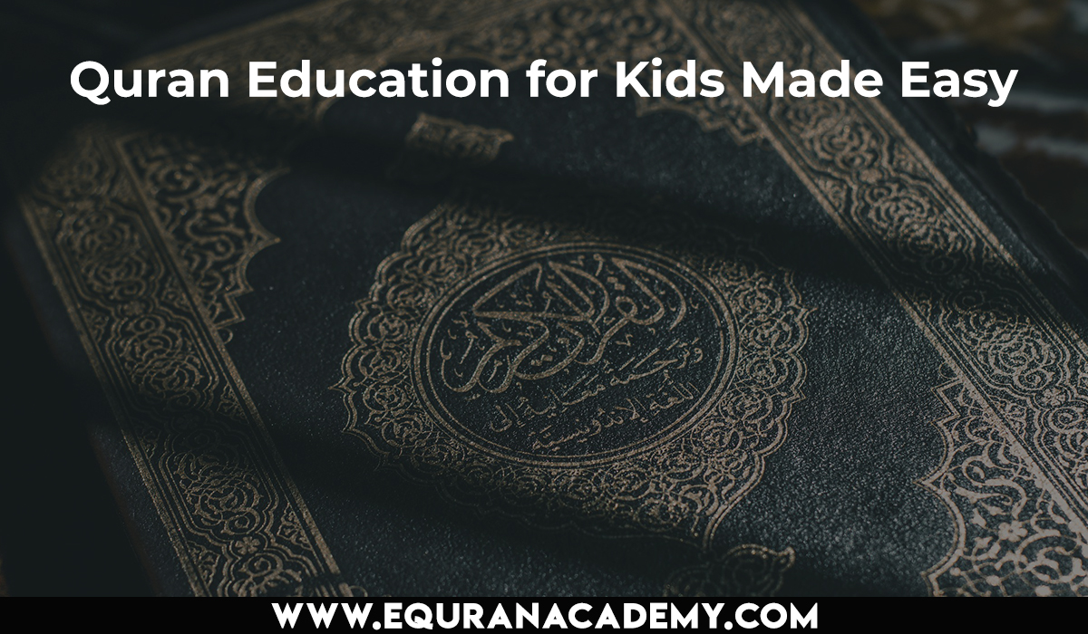 Quran Education for Kids Made Easy by Our Online Academy