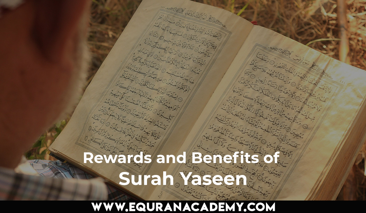 Rewards and Benefits of Surah Yaseen