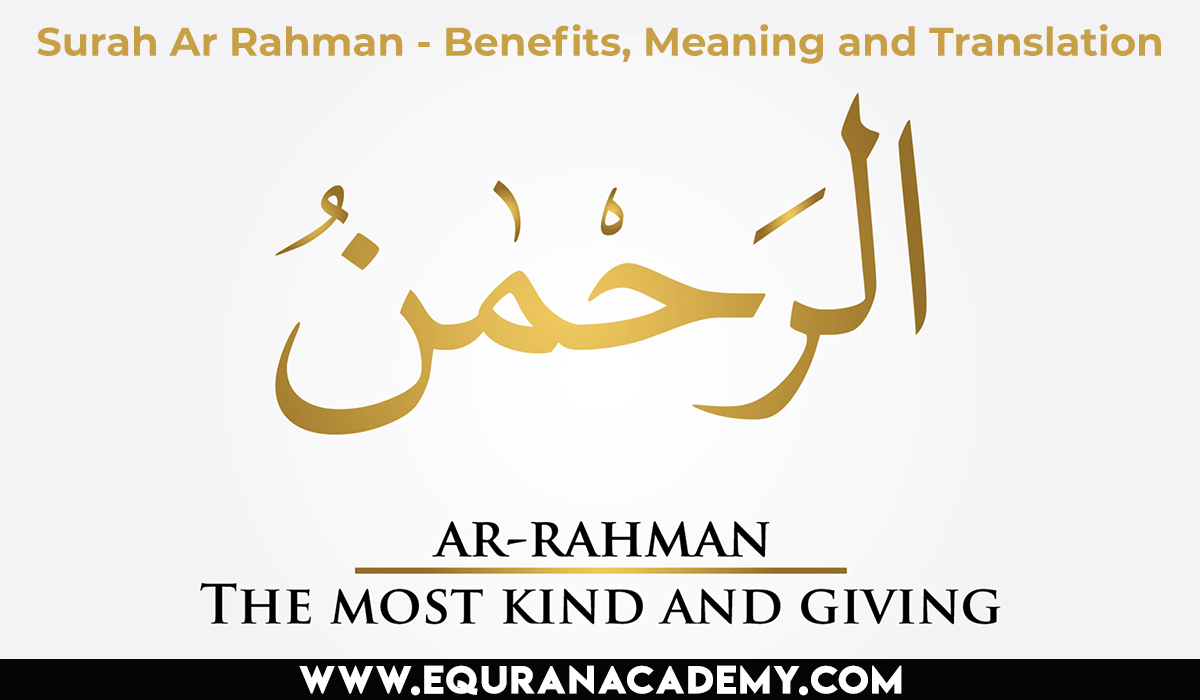 Surah Ar Rahman – Benefits, Meaning and Translation