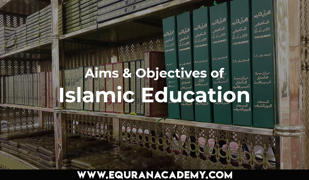 Aims & Objectives of Islamic Education