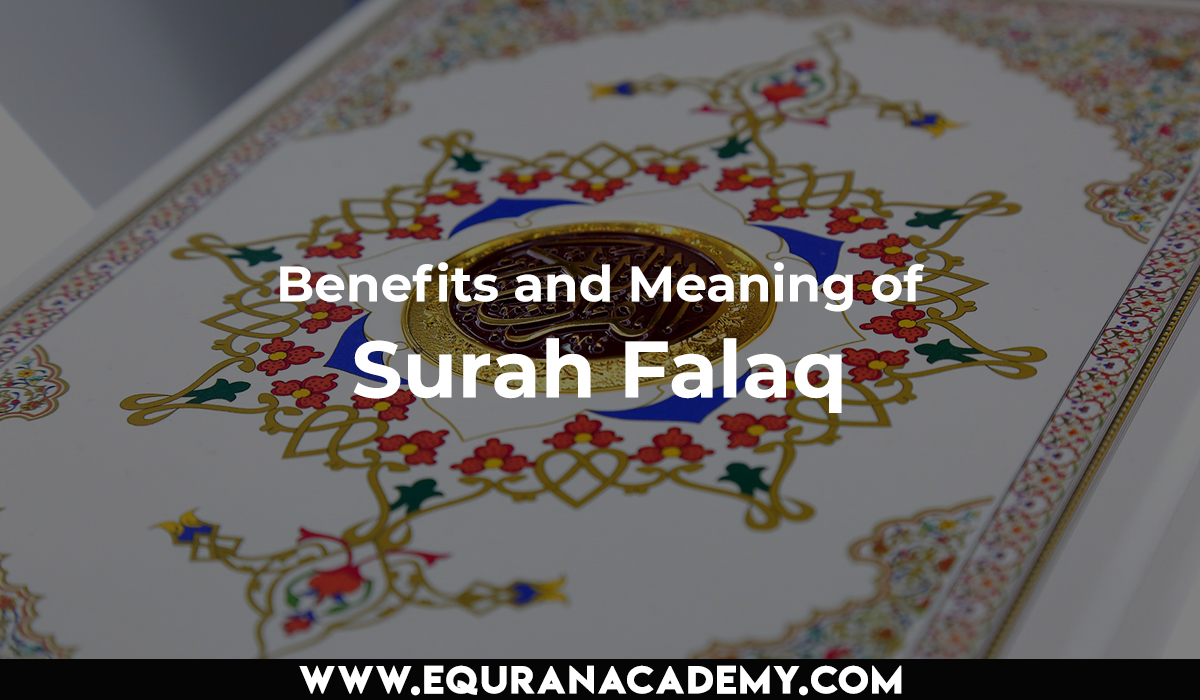 Benefits and Meaning of Surah Falaq