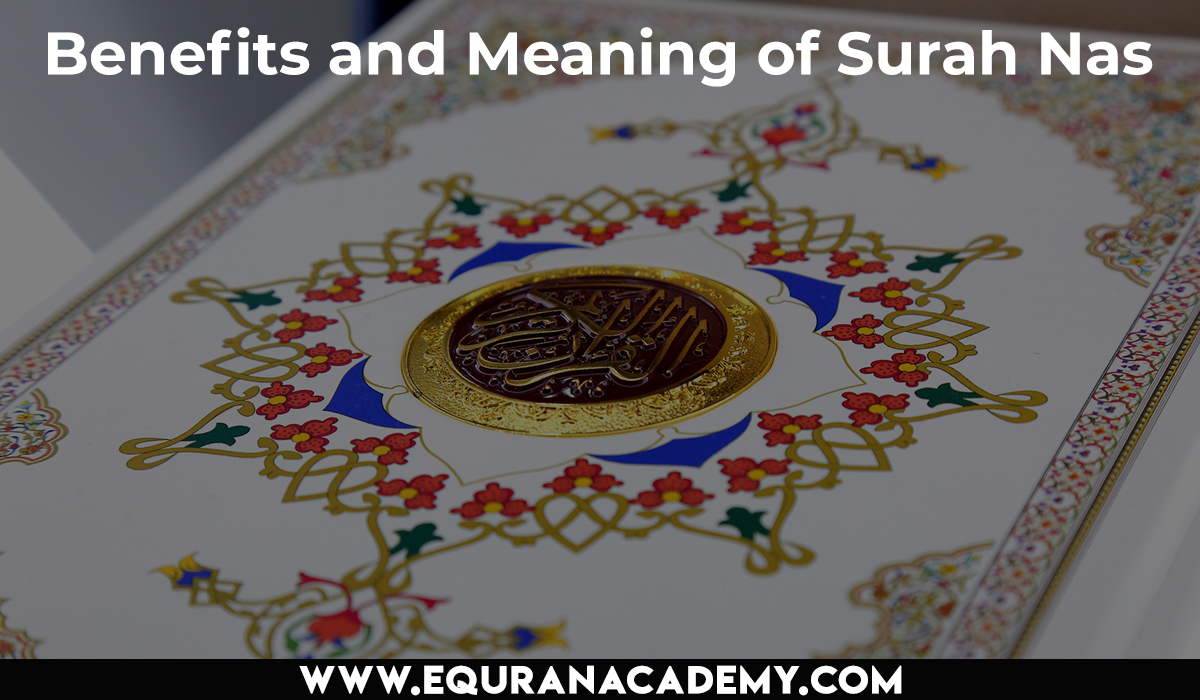 Benefits and Meaning of Surah Nas