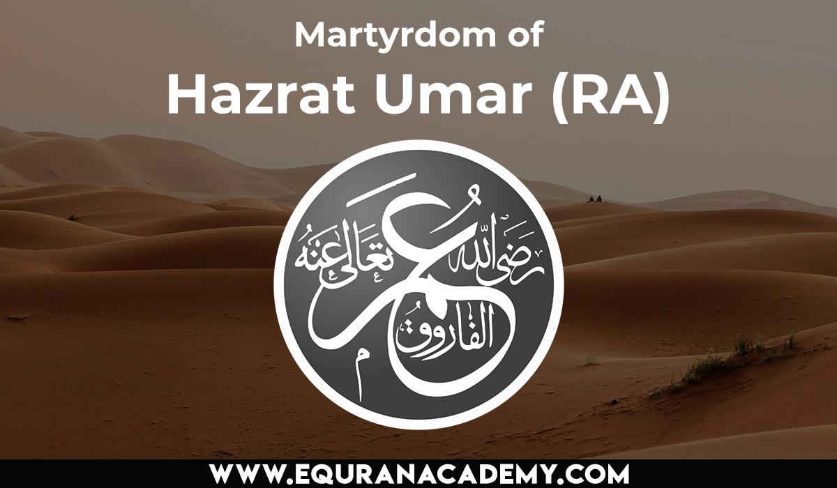 How Hazrat Umar (RA) was martyred