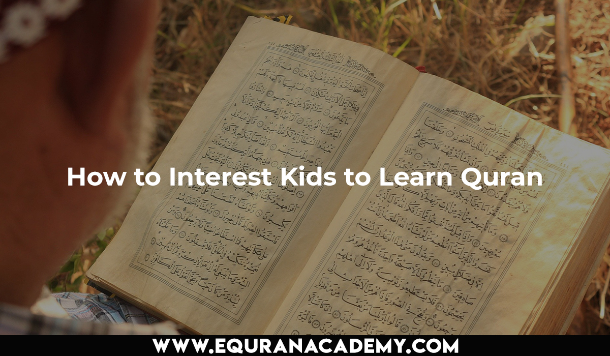 How to Interest Kids to Learn Quran