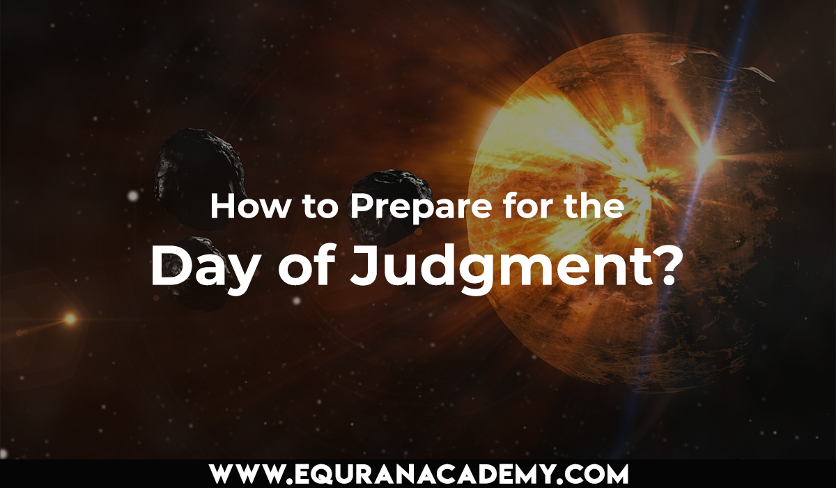 How to Prepare for the Day of Judgment?
