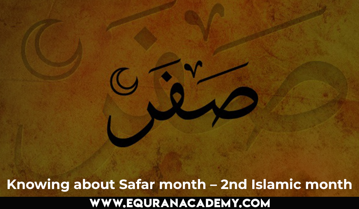 Knowing about Safar month – 2nd Islamic month