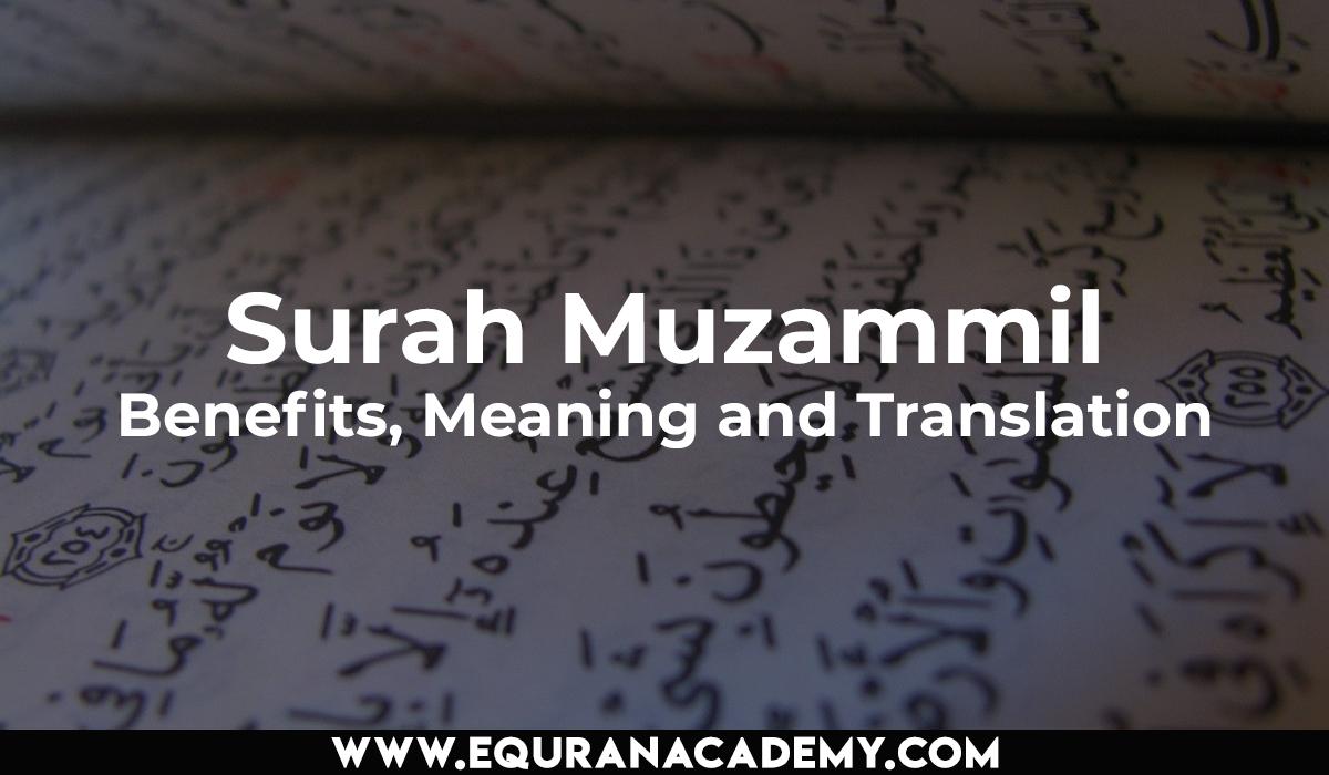 Surah Muzammil – Benefits, Meaning and Translation