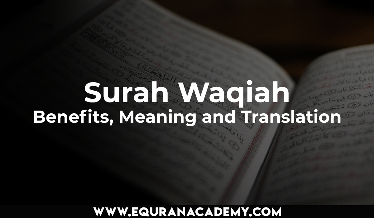 Surah Waqiah – Benefits, Meaning and Translation