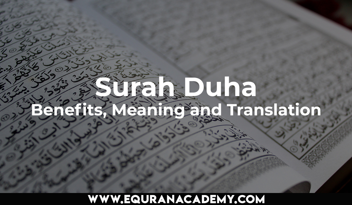 Surah Duha – Benefits, Meaning and Translation