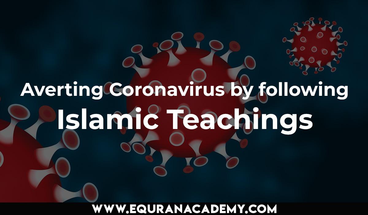 Coronavirus – Averting Covid-19 by following Islamic Teachings